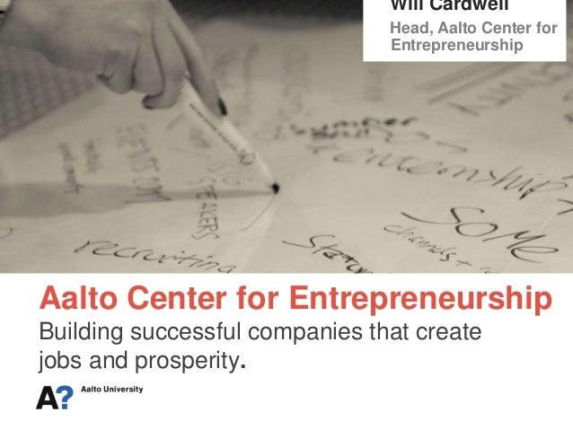 Aalto Center for Entrepreneurship -- Finland
