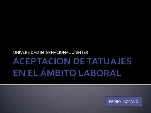 UNIVERSIDAD INTERNACIONAL UNINTER                                    PEDRO LAZCANO