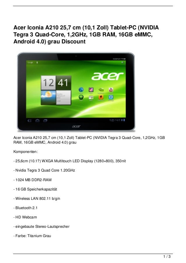 Acer Iconia A210 25,7 cm (10,1 Zoll) Tablet-PC (NVIDIATegra 3 Quad-Core, 1,2GHz, 1GB RAM, 16GB eMMC,Android 4.0) grau Disc...