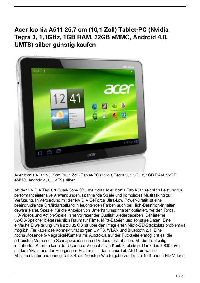 Acer Iconia A511 25,7 cm (10,1 Zoll) Tablet-PC (NvidiaTegra 3, 1,3GHz, 1GB RAM, 32GB eMMC, Android 4,0,UMTS) silber günsti...