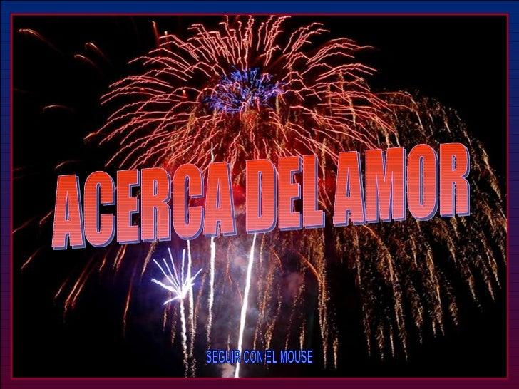 ACERCA DEL AMOR SEGUIR CON EL MOUSE