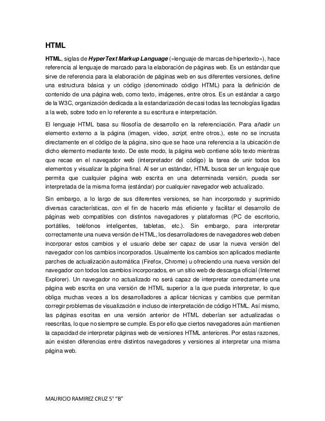"MAURICIO RAMIREZ CRUZ 5° ""B""  HTML HTML, siglas de HyperText Markup Language («lenguaje de marcas de hipertexto»), hace re..."