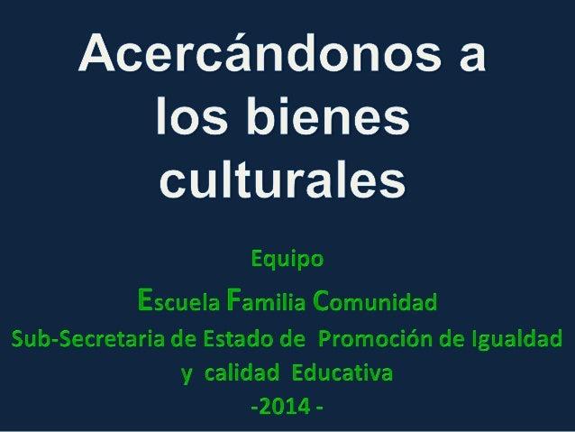 ¿Cuales son los bienes culturales? UNA POESÍA UNA ESCULTURA UN CUENTO UNA NOVELA UNA PINTURA MÚSICA TEATRO DANZA