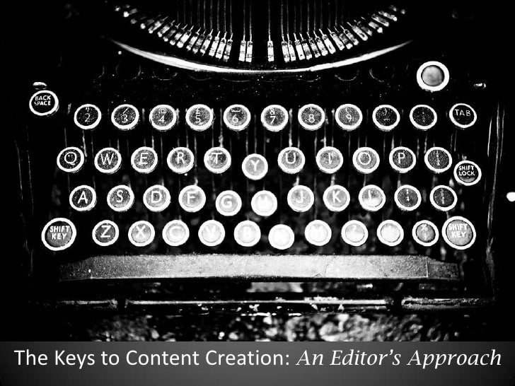 The Keys to Content Creation: An Editor's Approach