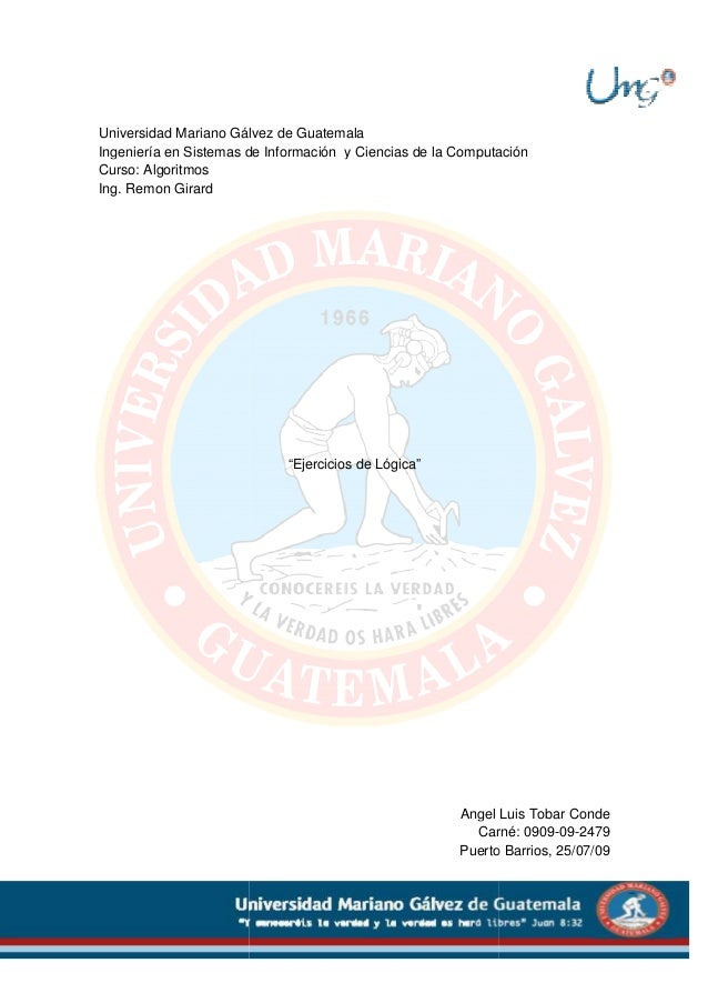 Universidad Mariano Gálvez de GuatemalaIngeniería en Sistemas de Información y Ciencias de la ComputaciónCurso: Algoritmos...