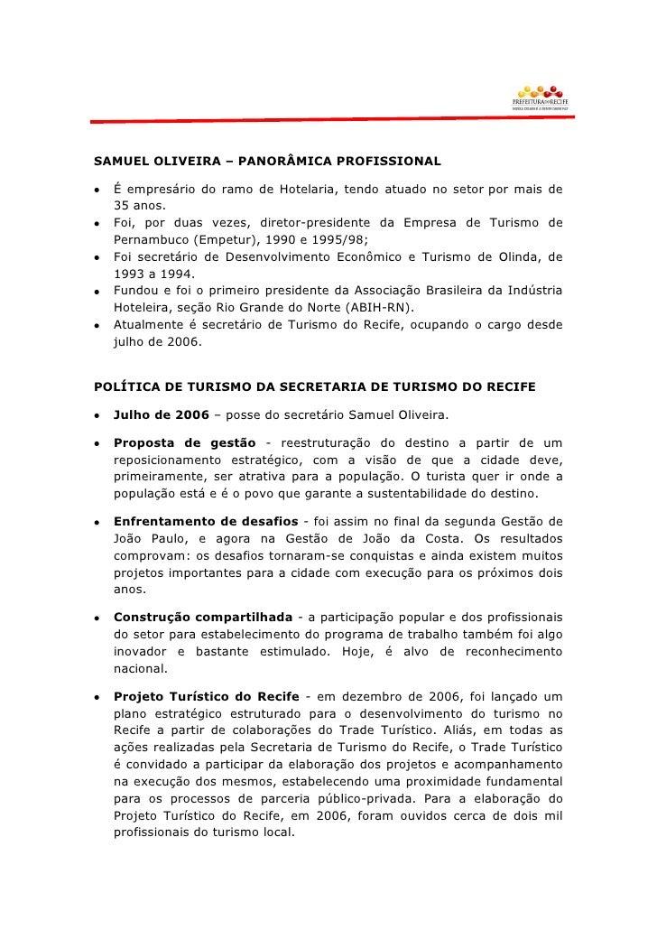 SAMUEL OLIVEIRA – PANORÂMICA PROFISSIONAL  É empresário do ramo de Hotelaria, tendo atuado no setor por mais de  35 anos. ...
