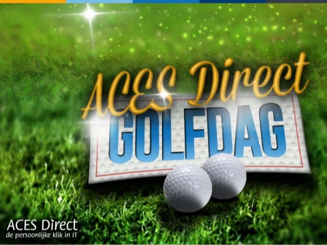 kennismaking met ACES Direct ACES Direct Golfdag 2014