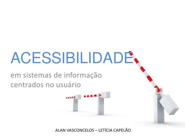Acessibilidade em sistemas de informação centrados no usuário