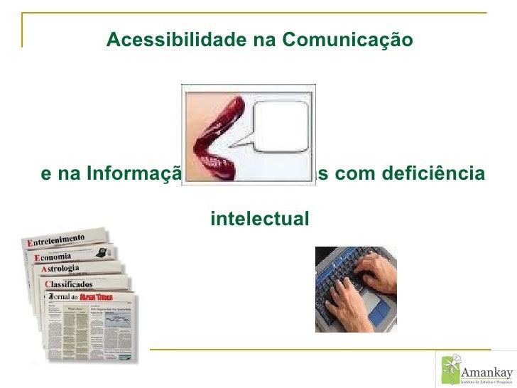 Acessibilidade na Comunicação   e na Informação para pessoas com deficiência intelectual