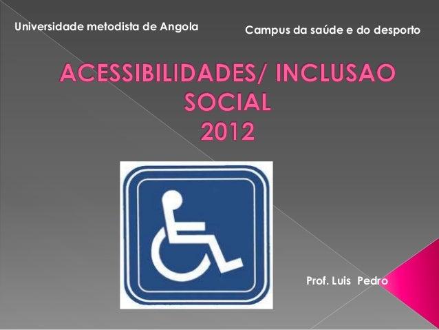 Universidade metodista de Angola   Campus da saúde e do desporto                                             Prof. Luis Pe...
