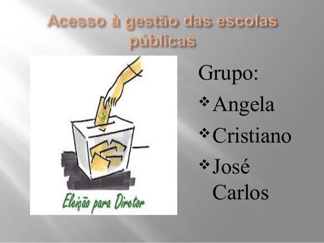 Grupo:  Angela  Cristiano  José  Carlos