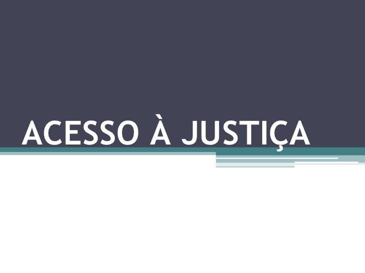 ACESSO À JUSTIÇA<br />