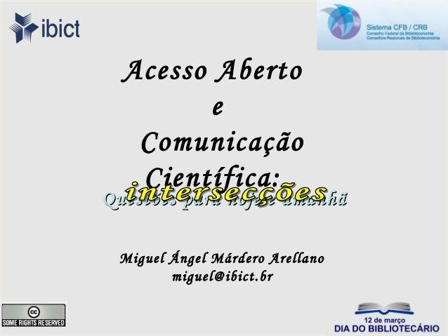 Acesso livre e Comunicação Científica: Intersecções