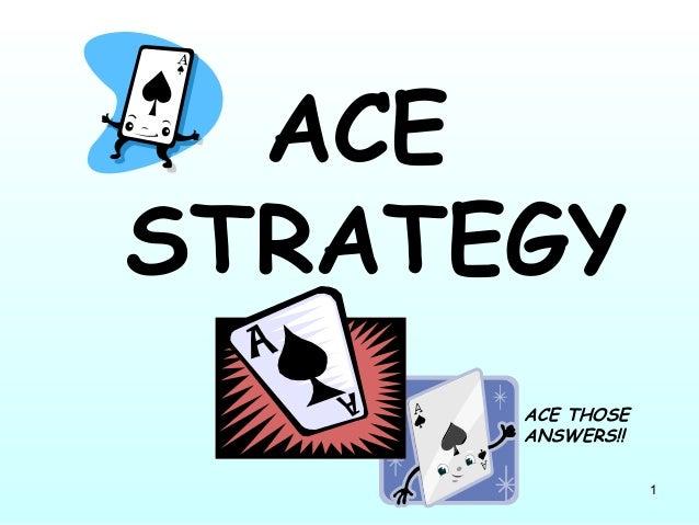 1 ACE STRATEGY ACE THOSE ANSWERS!!