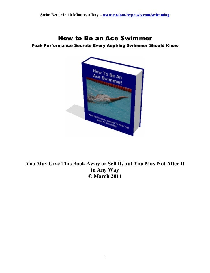 Swim Better in 10 Minutes a Day – www.custom-hypnosis.com/swimming             How to Be an Ace Swimmer  Peak Performance ...
