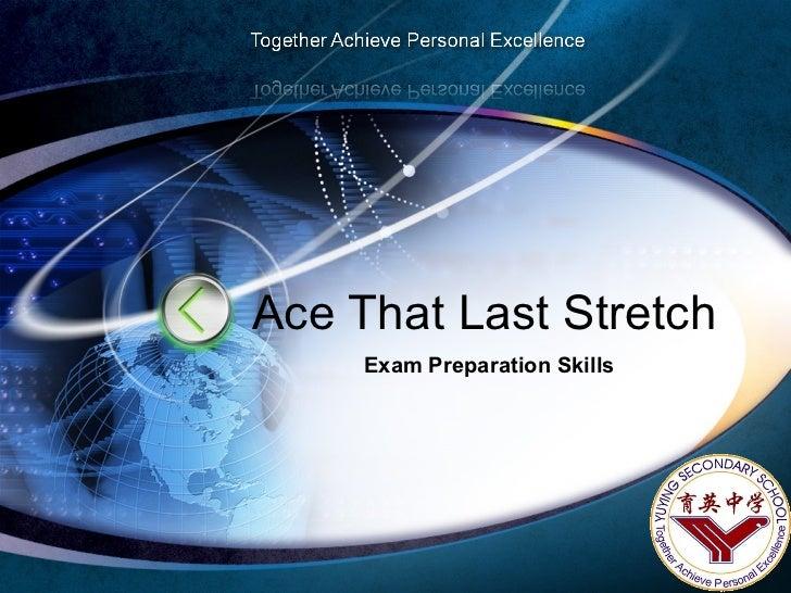 Ace That Last Stretch Exam Preparation Skills