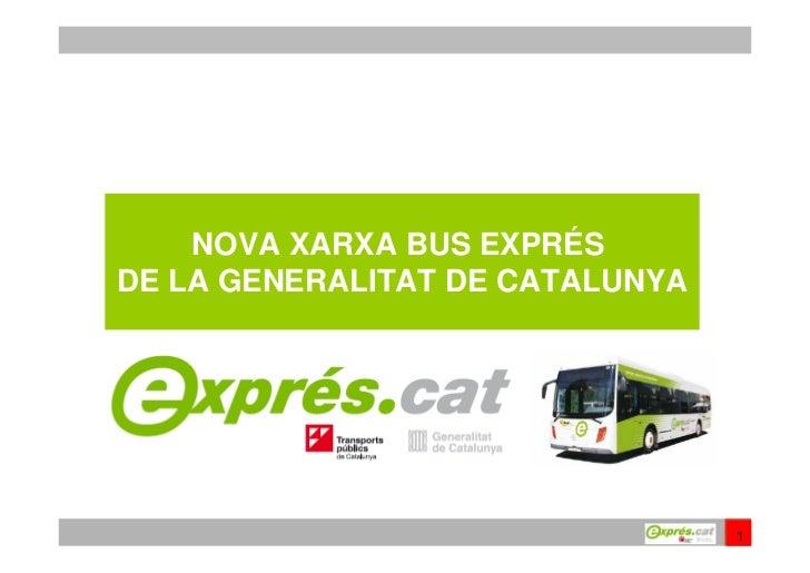 NOVA XARXA BUS EXPRÉS  DE LA GENERALITAT DE CATALUNYA