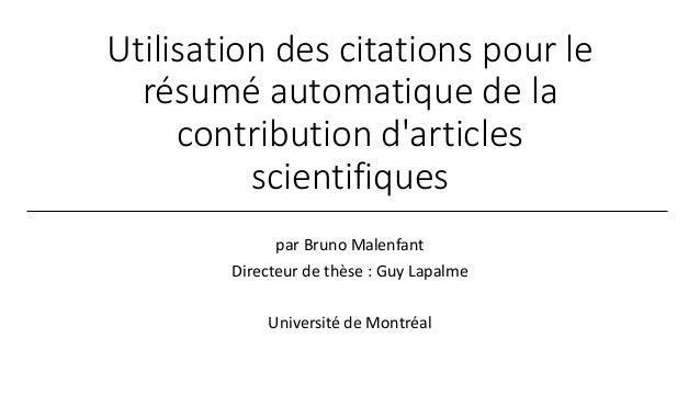 Utilisation des citations pour le résumé automatique de la contribution d'articles scientifiques par Bruno Malenfant Direc...