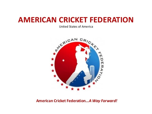 AMERICAN CRICKET FEDERATION               United States of America                    A Way    American Cricket Federation...