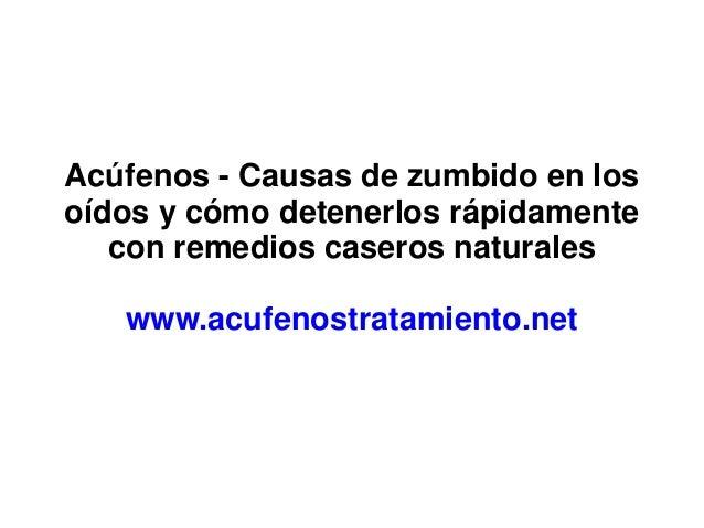 Acúfenos - Causas de zumbido en los oídos y cómo detenerlos rápidamente con remedios caseros naturales www.acufenostratami...