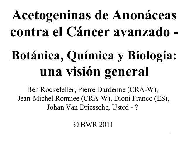 Acetogeninas de Anonáceas contra el Cáncer avanzado Botánica, Química y Biología:  una visión general Ben Rockefeller, Pie...