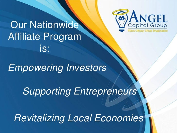 Our Nationwide Affiliate Program          is: Empowering Investors     Supporting Entrepreneurs   Revitalizing Local Econo...