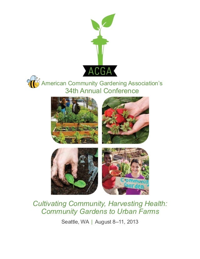 Cultivating Community, Harvesting Health: Community Gardens to Urban Farms Seattle, WA | August 8–11, 2013 American Commun...