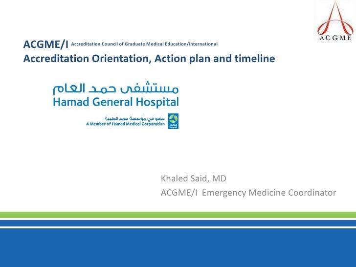 ACGME/I Accreditation Council of Graduate Medical Education/International  Accreditation Orientation, Action plan and time...