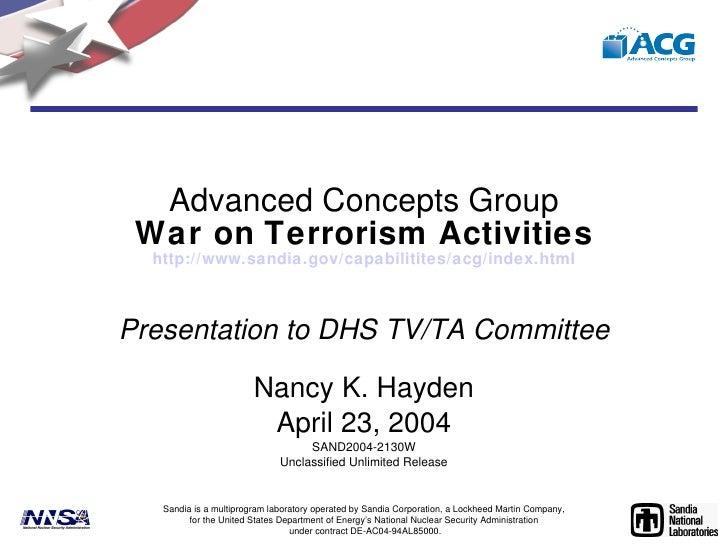 Advanced Concepts Group War on   Terrorism Activities http:// www.sandia.gov/capabilitites/acg/index.html Presentation to ...