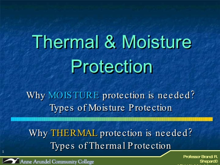 ACH 121 Lecture 11a (Thermal & Moisture Protection)