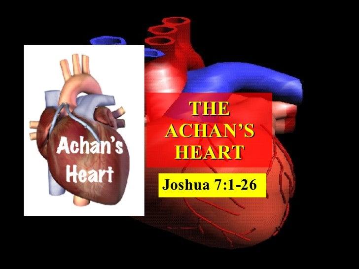 THE ACHAN'S HEART Joshua 7:1-26