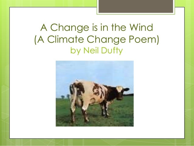 A Change is in the Wind (A Climate Change Poem) by Neil Dufty