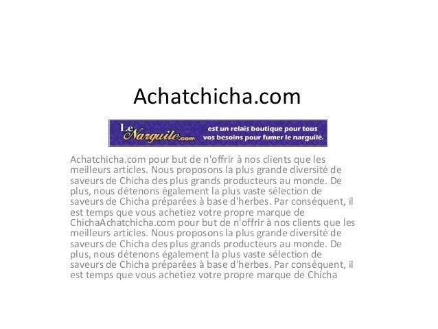 Achatchicha.com Achatchicha.com pour but de n'offrir à nos clients que les meilleurs articles. Nous proposons la plus gran...