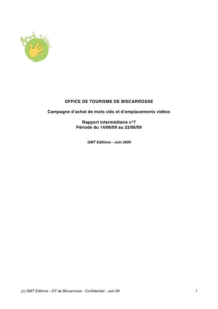 OFFICE DE TOURISME DE BISCARROSSE                  Campagne d'achat de mots clés et d'emplacements vidéos                 ...