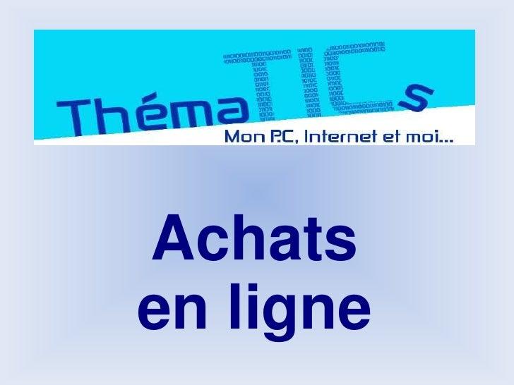 Achats<br />en ligne<br />