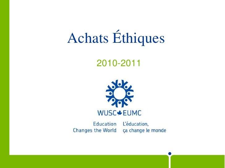 Achats Éthiques<br />2010-2011<br />