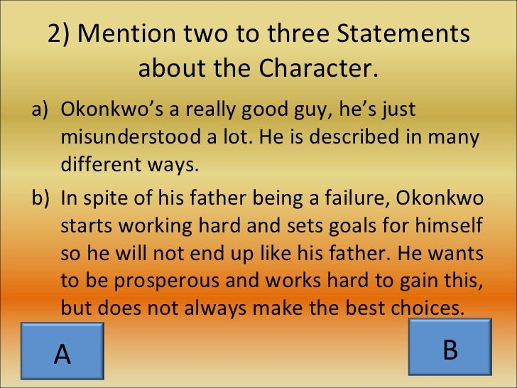 okonkwo character analysis Okonkwo is portrayed as a tragic hero, in the novel things fall apart to uncover the source of okonkwo's tragic flaw, a glimpse into his past is essential.