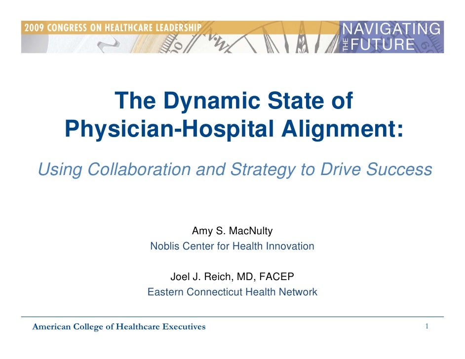 The Dynamic State of        Physician-Hospital Alignment:  Using Collaboration and Strategy to Drive Success              ...