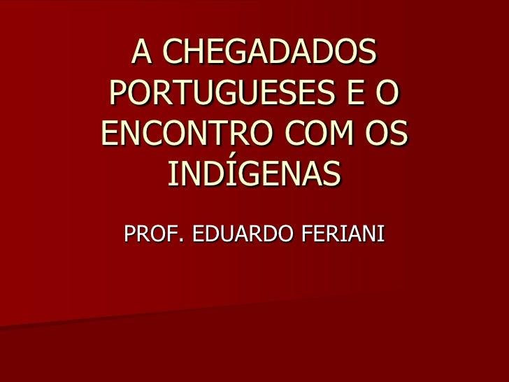 A chegada dos portugueses e o encontro com os indígenas