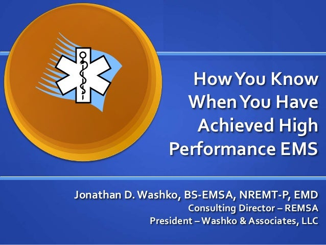 How You Know                  When You Have                   Achieved High                Performance EMSJonathan D. Wash...