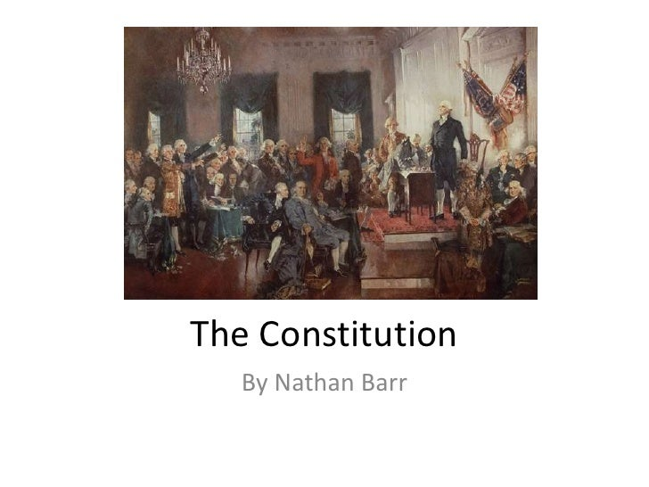 The Constitution <br />By Nathan Barr<br />