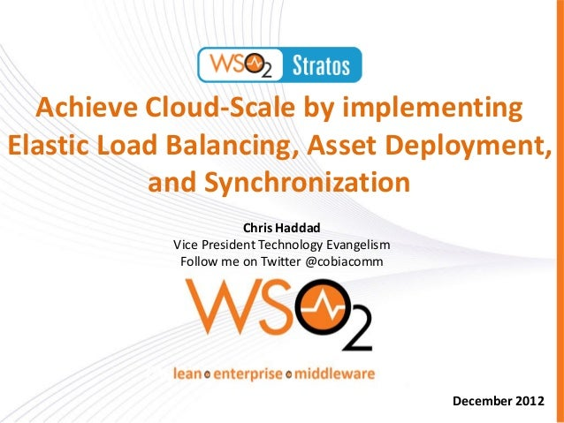 Achieve Cloud-Scale by implementingElastic Load Balancing, Asset Deployment,           and Synchronization                ...