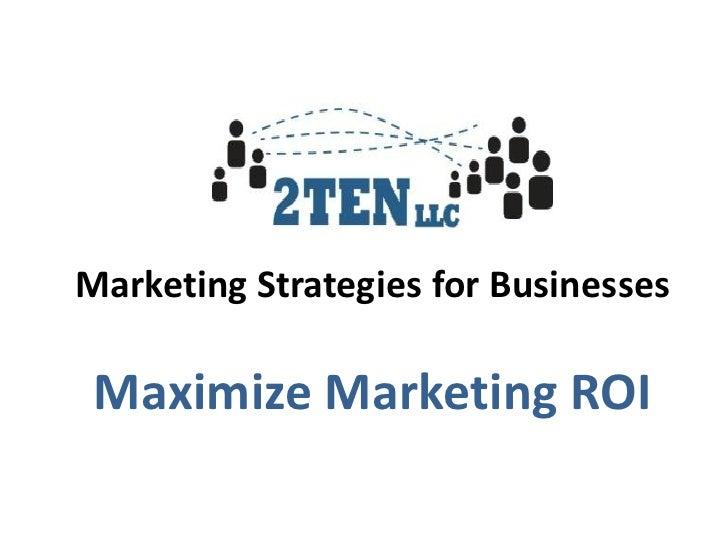 Capture ROI on Marketing 2 Ten, LLC