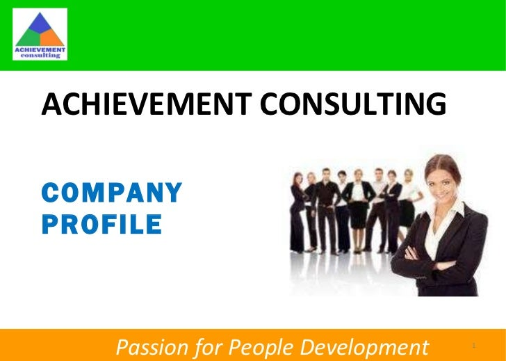 ACHIEVEMENT CONSULTING <ul><li>COMPANY PROFILE </li></ul>