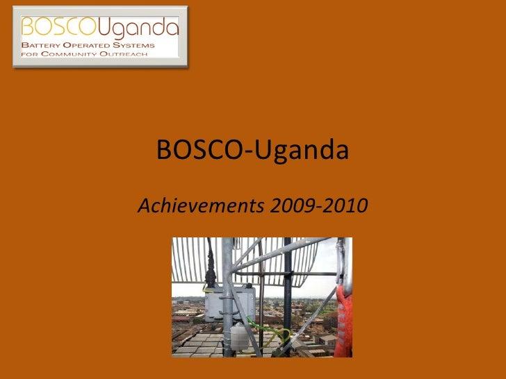 BOSCO-Uganda Achievements 2009-2010