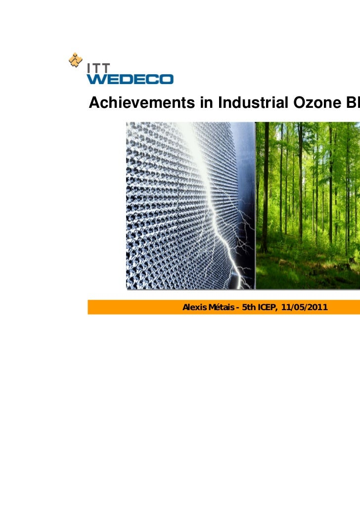 Achievements in Industrial Ozone Bleaching           Alexis Métais - 5th ICEP, 11/05/2011