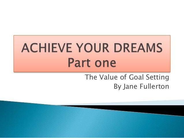 The Value of Goal Setting By Jane Fullerton