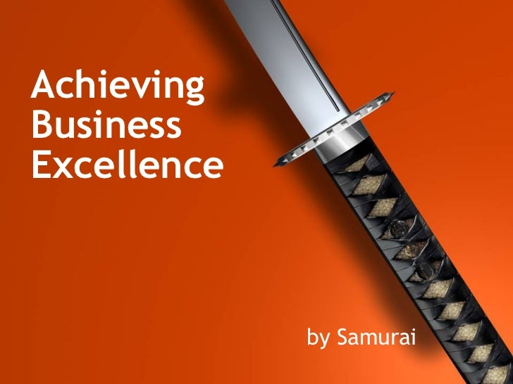Achieving Business Excellence by Samurai
