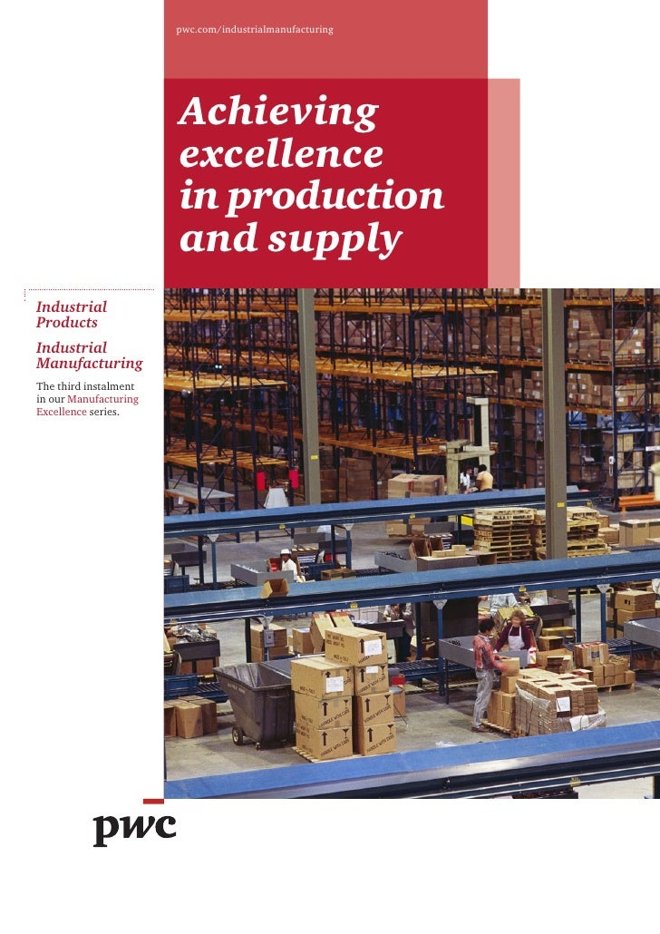 pwc.com/industrialmanufacturing                       Achieving                       excellence                       in ...