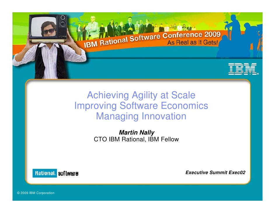 Achieving Agility at Scale                          Improving Software Economics                              Managing Inn...
